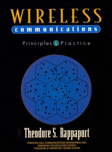 Wireless Communications: Principles and Practice By Theodore S. Rappaport