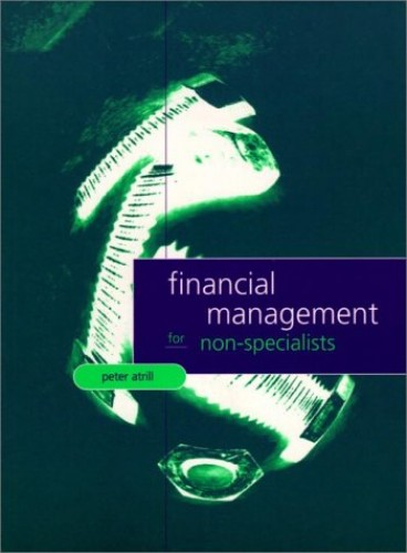Financial Management For Non-Specialists By Peter Atrill