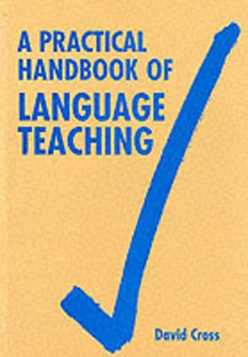 HANDBOOK PRACTICAL LANGUAGE TEACHING 1st Edition - Paper By David Cross