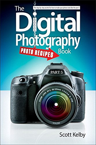 The Digital Photography Book, Part 5 By Scott Kelby
