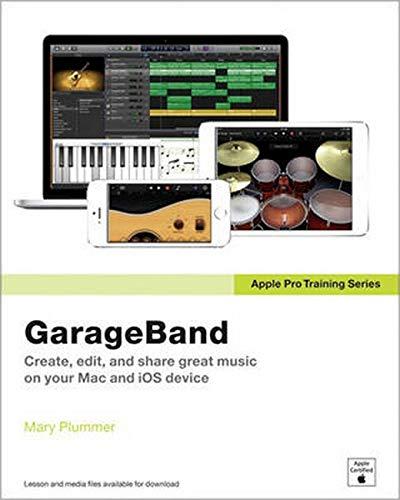 Apple Pro Training Series: GarageBand By Mary Plummer