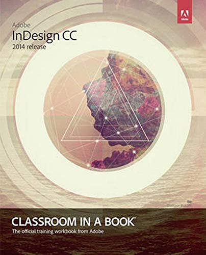 Adobe InDesign CC Classroom in a Book (2014 release) By Kelly Kordes Anton