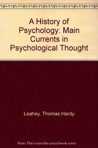 A History of Psychology By Thomas Leahey