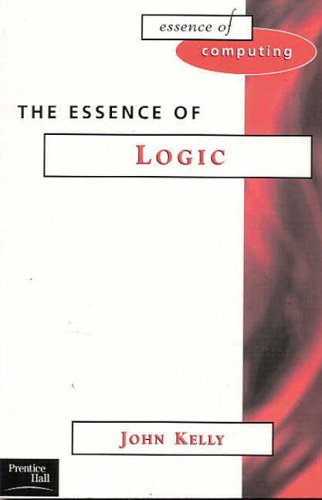 The Essence of Logic by John Kelly