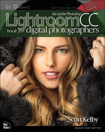The Adobe Photoshop Lightroom CC Book for Digital Photographers by Scott Kelby