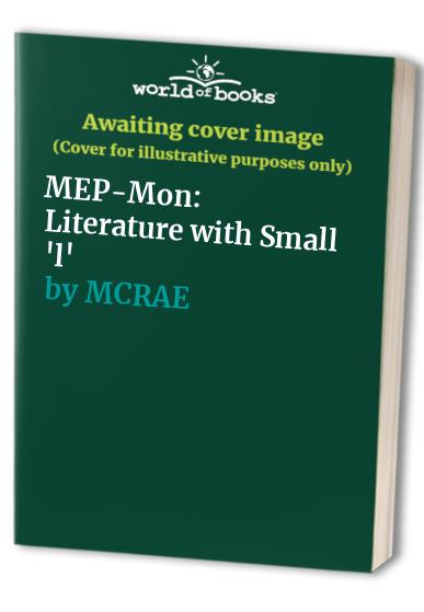 MEP-Mon: Literature with Small 'l' By MCRAE