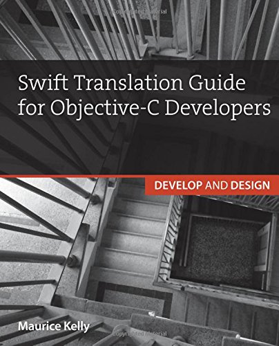 Swift Translation Guide for Objective-C Users By Maurice Kelly