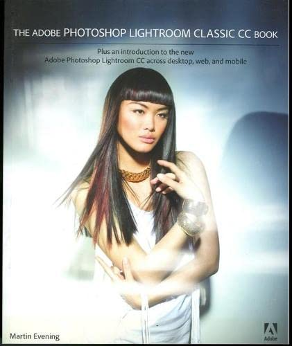 The Adobe Photoshop Lightroom Classic CC Book By Martin Evening