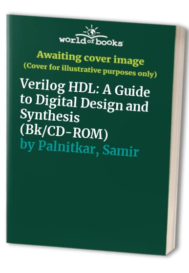 Verilog Hdl A Guide To Digital Design And Synthesis Bk Cd Rom By