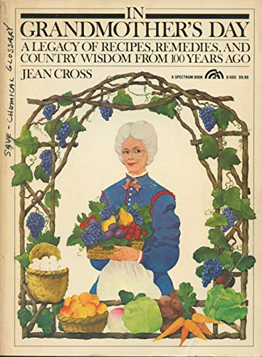 Title: In grandmothers day a legacy of recipes remedies By Jean Cross