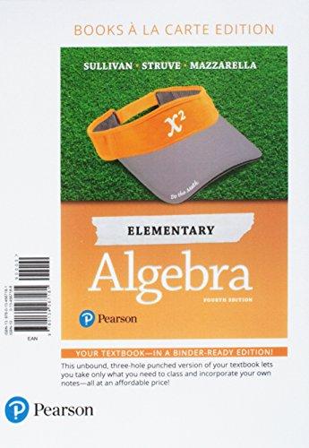Elementary Algebra, Books a la Carte Edition By Affiliation Michael Sullivan, III (Joliet Junior College)
