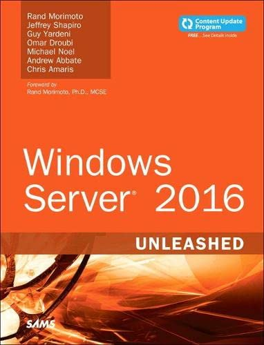 Windows Server 2016 Unleashed (includes Content Update Program) By Rand Morimoto