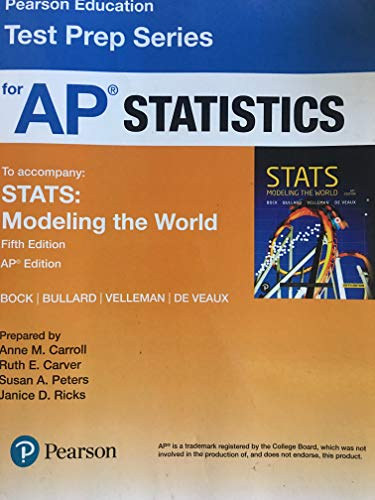 PEARSON EDUCATION TEST PREP SERIES FOR AP STATISTICS (TO ACCOMPANY STATS:MODELING THE WORLD) 5TH EDITION AP