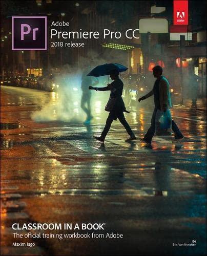 Adobe Premiere Pro CC Classroom in a Book (2018 release) (Classroom in a Book (Adobe)) By Maxim Jago