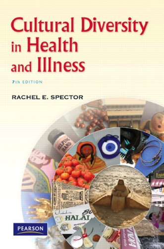Cultural Diversity in Health and Illness By Rachel E. Spector