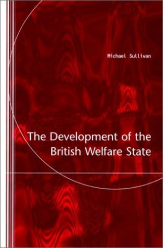 Development Of British Welfare State By Michael Sullivan