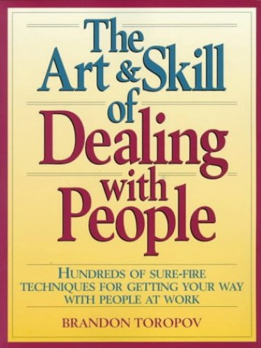 The Art and Skill of Dealing with People By Brandon Topov