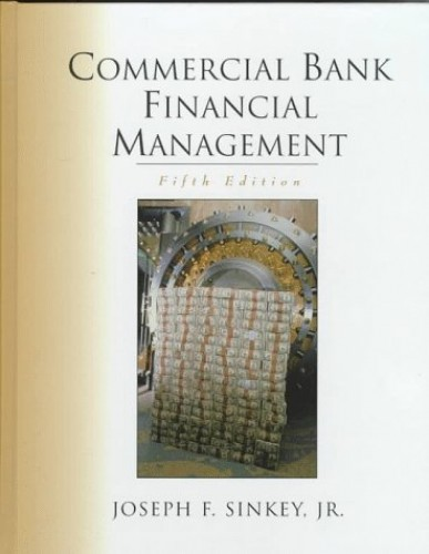 Commercial Bank Financial Management By Joseph F. Sinkey
