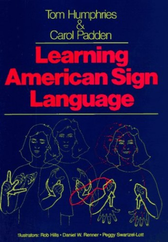 Learning American Sign Language By Tom L. Humphries