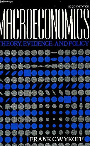Macroeconomics: Theory, Evidence and Policy by Frank C. Wykoff