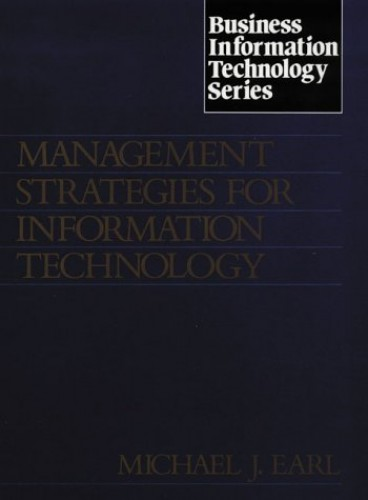 Management Strategies for Information Technology By Earl