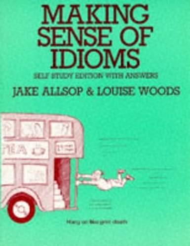 Making Sense of Idioms By Allsop