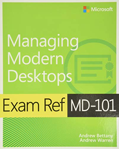 Exam Ref MD-101 Managing Modern Desktops By Andrew Bettany