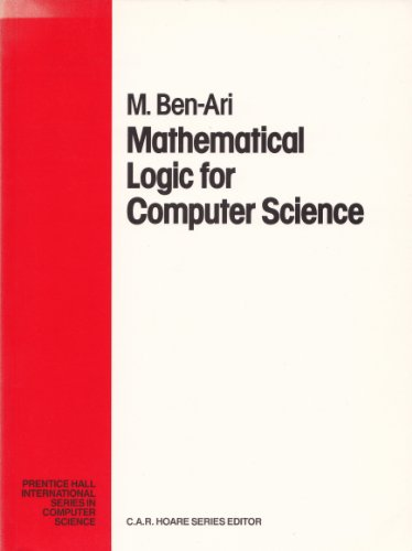 Mathematical Logic for Computer Science By M. Ben-Ari