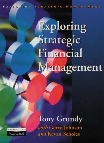 Exploring Strategic Financial Management By Tony Grundy