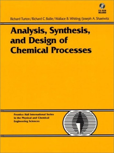 Analysis, Synthesis and Design of Chemical Processes (Bk/Disk) By Richard Turton