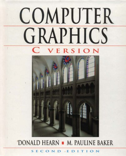 Computer Graphics, C Version By Donald D. Hearn