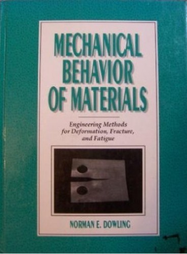 Mechanical Behavior of Materials By Norman E. Dowling