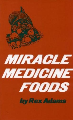 Miracle Medicine Foods By Adams