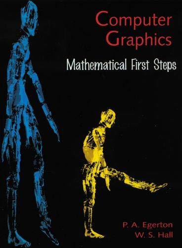 Computer Graphics: Mathematical First Steps By Patricia A. Egerton