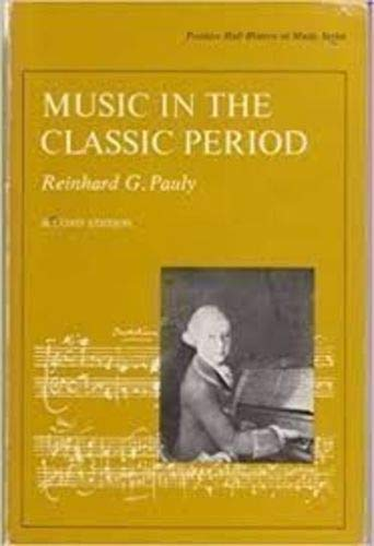 Music in the Classic Period By Reinhard G. Pauly