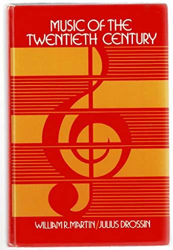 Music of the Twentieth Century By William R. Martin