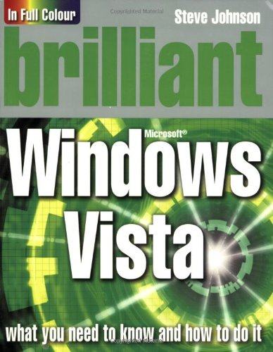 Brilliant Windows Vista By Steve Johnson