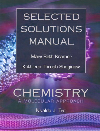 Selected Solutions Manual for Chemistry By Nivaldo J. Tro