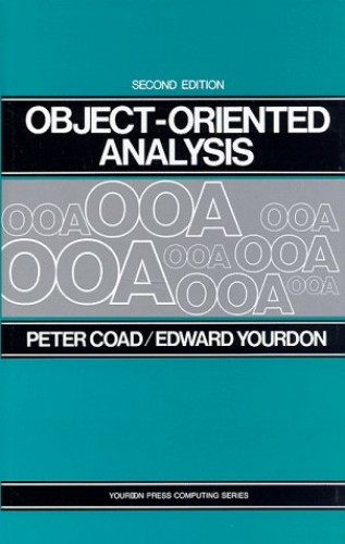 Object Oriented Analysis (Yourdon Press Computing Series) By Peter Coad