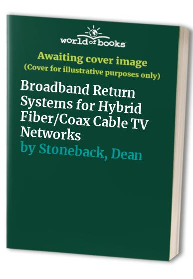 Broadband Return Systems for Hybrid Fiber/Coax Cable TV Networks By Donald Raskin