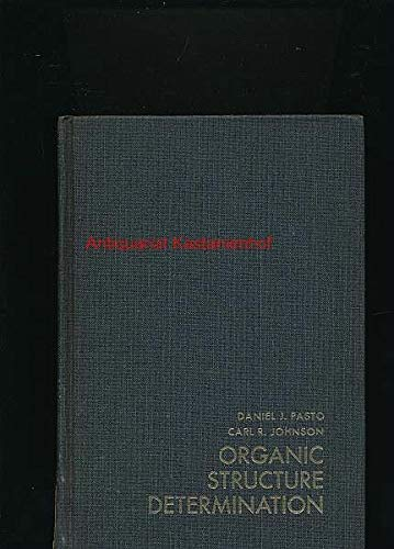 Organic Structure Determination (Prentice-Hall international series in chemistry) By Daniel J. Pasto