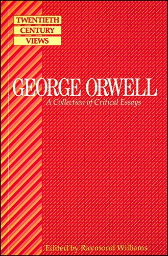 Orwell: A Collection of Critical Essays (20th Century Views S.)