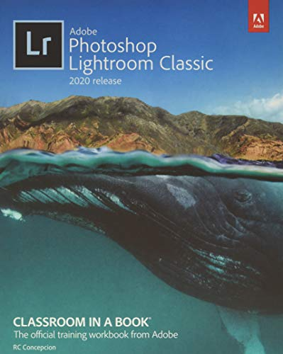 Adobe Photoshop Lightroom Classic Classroom in a Book (2020 release) By Rafael Concepcion