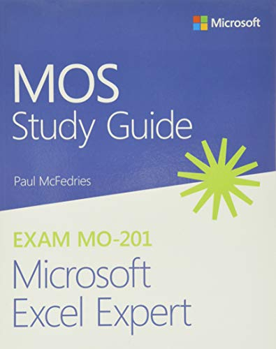 MOS Study Guide for Microsoft Excel Expert Exam MO-201 By Paul McFedries