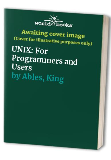 UNIX for Programmers and Users: A Complete Guide by Graham Glass