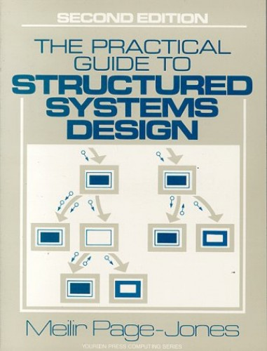 Practical Guide to Structured Systems Design (Yourdon Press Computing) By Meilir Page-Jones