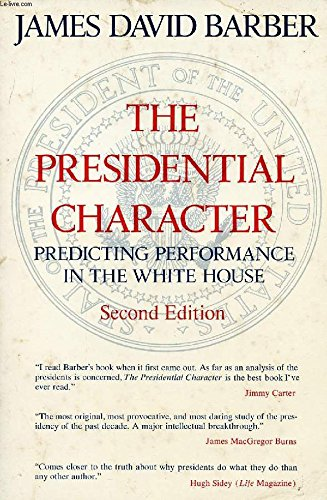 Presidential Character By James David Barber