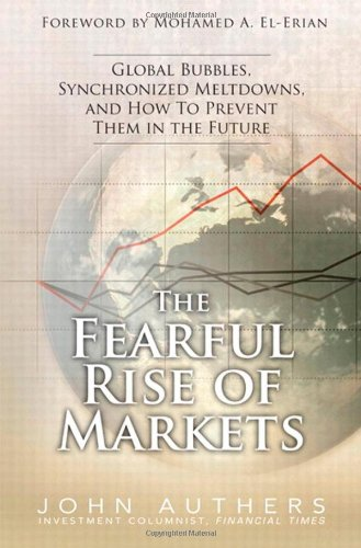 The Fearful Rise of Markets By John Authers