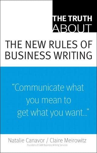 The Truth About the New Rules of Business Writing By Natalie Canavor