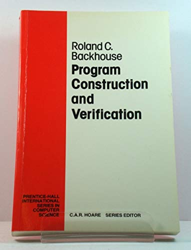 Programme Construction and Verification By Roland C. Backhouse